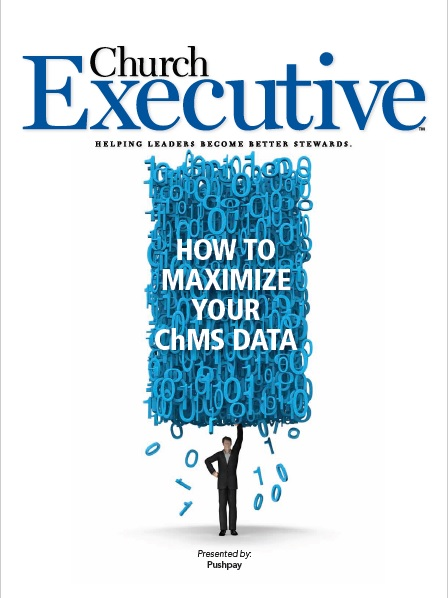 HOW TO MAXIMIZE YOUR ChMS DATA