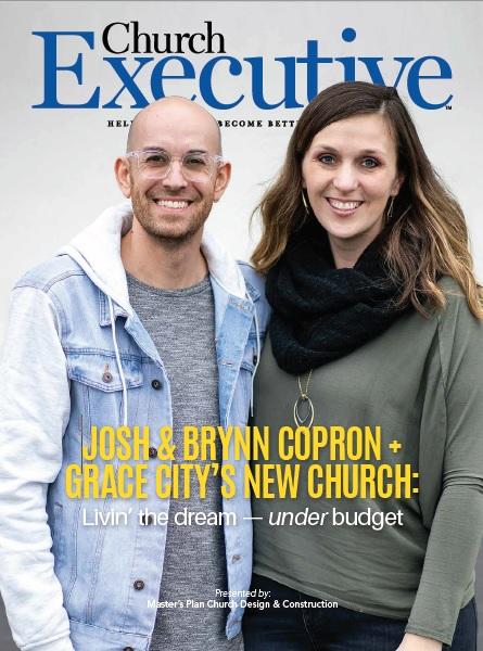 JOSH & BRYNN COPRON + GRACE CITY'S NEW CHURCH: Livin' the dream — <i>under</i/> budget