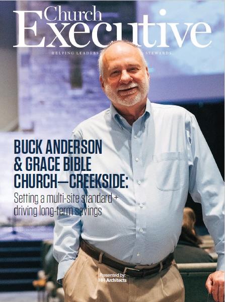 BUCK ANDERSON & GRACE BIBLE CHURCH—CREEKSIDE: Setting a multi-site standard + driving long-term savings