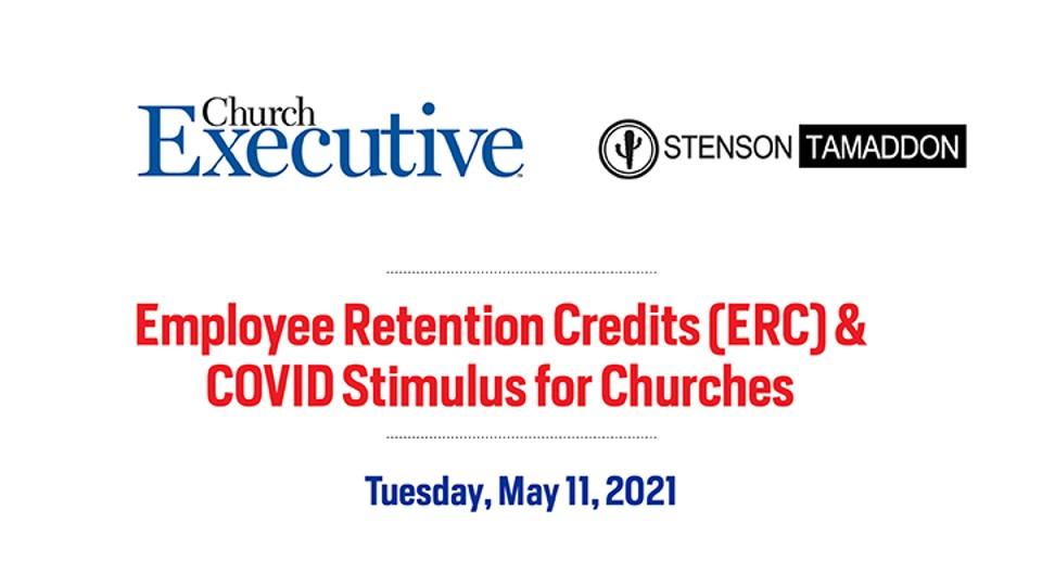 Employee Retention Credits (ERC) & COVID Stimulus for Churches