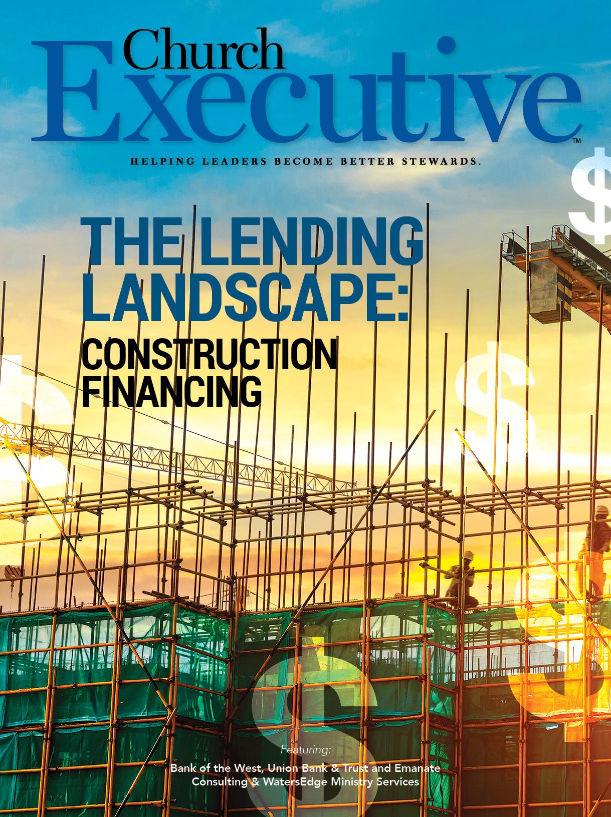 THE LENDING LANDSCAPE: CONSTRUCTION FINANCING