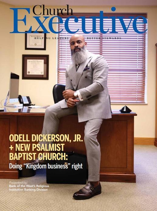 "ODELL DICKERSON, JR. + NEW PSALMIST BAPTIST CHURCH: Doing ""Kingdom business"" right"